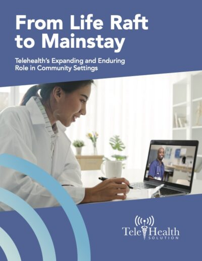 Telehealth Solution Article - From Life Raft to Mainstay